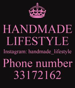 Poster: HANDMADE LIFESTYLE Instagram: handmade_lifestyle Phone number 33172162
