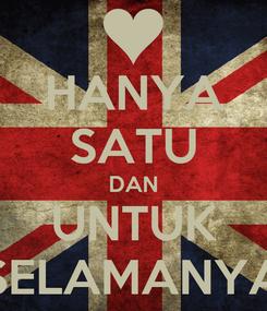 Poster: HANYA SATU DAN UNTUK SELAMANYA
