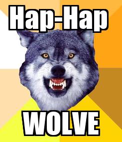Poster: Hap-Hap  WOLVE