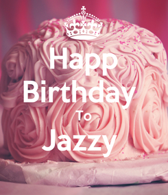 Poster: Happ Birthday  To Jazzy