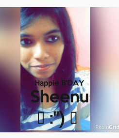 "Poster:   Happie B'DAY Sheenu 😍 :"") 😘"