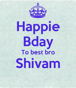 Poster: Happie Bday To best bro Shivam