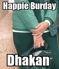 Poster: Happie Burday Dhakan