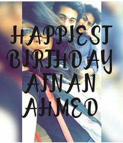 Poster: HAPPIEST BIRTHDAY AFNAN AHMED