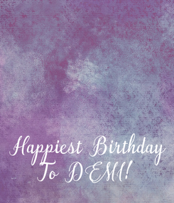 Poster:   Happiest  Birthday To  DEMI!