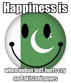 Poster: Happiness is when indian butt hurts cry on Pakistani pages