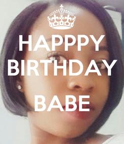 Poster: HAPPPY BIRTHDAY  BABE