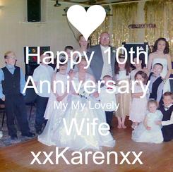 Poster: Happy 10th Anniversary My My Lovely Wife xxKarenxx