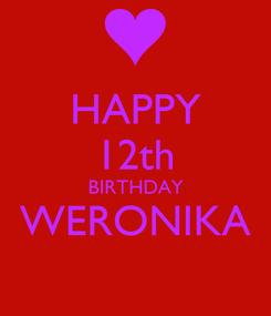 Poster: HAPPY 12th BIRTHDAY WERONIKA