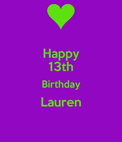 Poster: Happy 13th Birthday Lauren