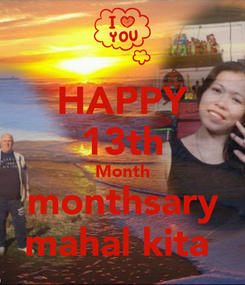 Poster: HAPPY 13th Month monthsary mahal kita