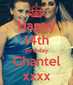 Poster: Happy 14th Birthday Chantel xxxx