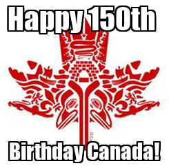 Poster: Happy 150th  Birthday Canada!