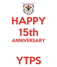 Poster: HAPPY 15th ANNIVERSARY  YTPS