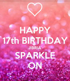 Poster: HAPPY 17th BIRTHDAY JIBRIA SPARKLE ON