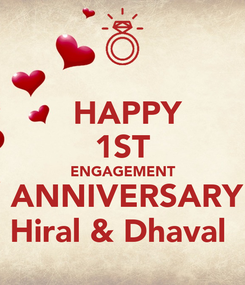 Poster:   HAPPY  1ST ENGAGEMENT  ANNIVERSARY Hiral & Dhaval