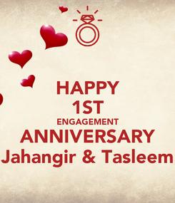 Poster: HAPPY 1ST ENGAGEMENT ANNIVERSARY Jahangir & Tasleem