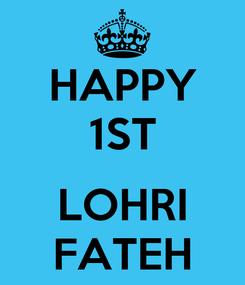 Poster: HAPPY 1ST  LOHRI FATEH
