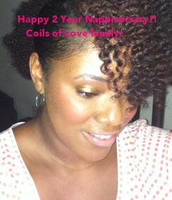 Poster:    Happy 2 Year Nappiversary!!       Coils of Love family!
