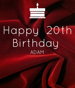 Poster: Happy  20th Birthday  ADAM