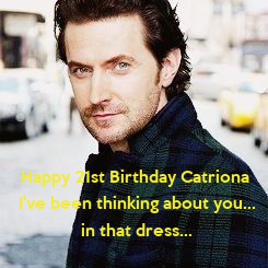 Poster: Happy 21st Birthday Catriona  I've been thinking about you... in that dress...