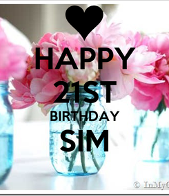 Poster: HAPPY 21ST BIRTHDAY SIM