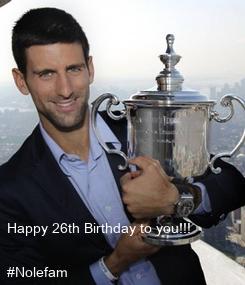Poster: Happy 26th Birthday to you!!!  #Nolefam