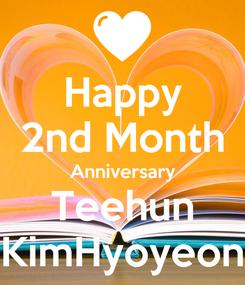 Poster: Happy 2nd Month Anniversary Teehun KimHyoyeon