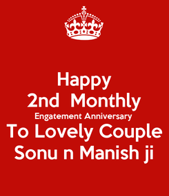 Poster: Happy 2nd  Monthly Engatement Anniversary To Lovely Couple Sonu n Manish ji