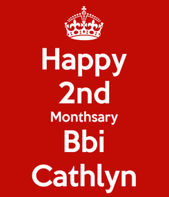 Poster: Happy 2nd Monthsary Bbi Cathlyn