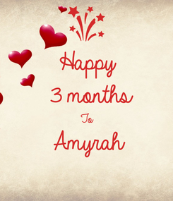 Poster: Happy 3 months To  Amyrah
