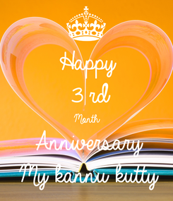 Poster: Happy 3 rd  Month Anniversary  My kannu kutty