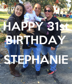 Poster: HAPPY 31st BIRTHDAY  STEPHANIE
