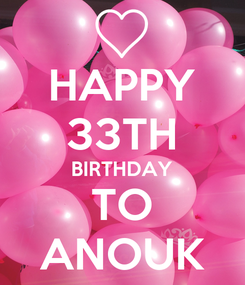 Poster: HAPPY 33TH BIRTHDAY TO ANOUK