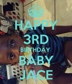 Poster: HAPPY 3RD BIRTHDAY  BABY JACE
