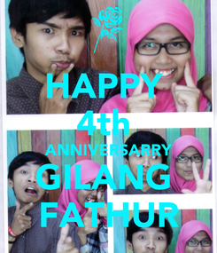 Poster: HAPPY  4th  ANNIVERSARRY GILANG  FATHUR