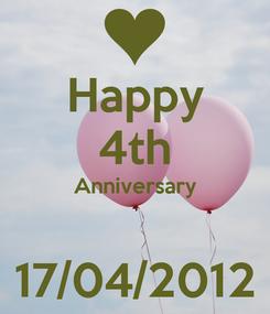 Poster: Happy 4th Anniversary  17/04/2012