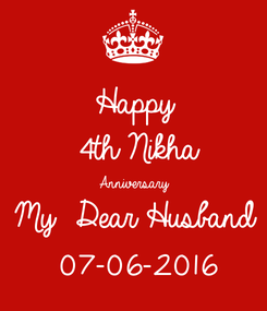 Poster: Happy  4th Nikha Anniversary  My  Dear Husband  07-06-2016