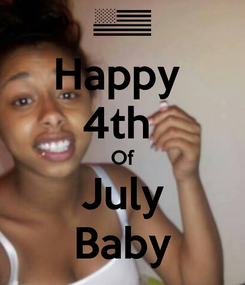 Poster: Happy  4th  Of July Baby