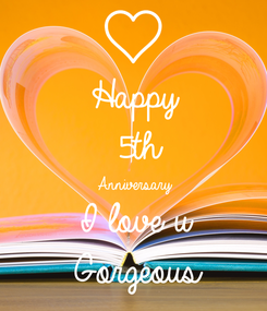 Poster: Happy 5th Anniversary I love u Gorgeous