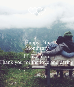 Poster: Happy  5th Monthsary Jhalen 27 I Love You  Thank you for the love and caring.