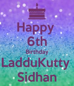 Poster: Happy  6th Birthday LadduKutty  Sidhan