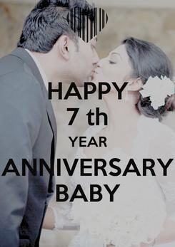 Poster: HAPPY 7 th YEAR ANNIVERSARY BABY