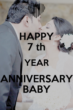 Poster: HAPPY 7 th YEAR ANNIVERSARY BABY