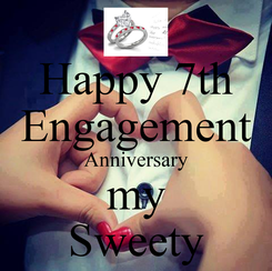 Poster: Happy 7th Engagement Anniversary my Sweety