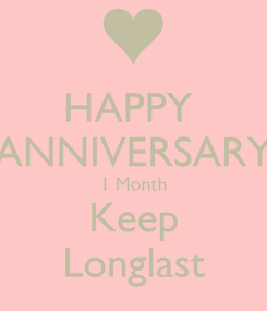 Poster: HAPPY  ANNIVERSARY 1 Month Keep Longlast