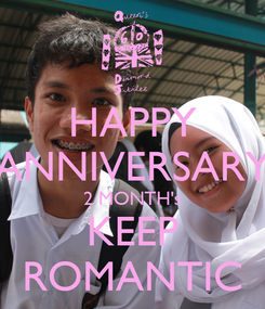 Poster: HAPPY ANNIVERSARY 2 MONTH's KEEP ROMANTIC