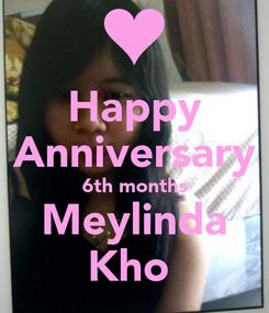Poster: Happy Anniversary 6th months Meylinda Kho