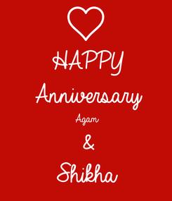 Poster: HAPPY Anniversary Agam &  Shikha