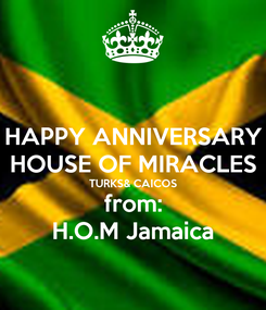 Poster: HAPPY ANNIVERSARY HOUSE OF MIRACLES TURKS& CAICOS from: H.O.M Jamaica